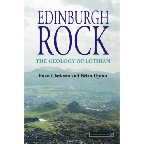 Edinburgh Rock: The Geology of Lothian
