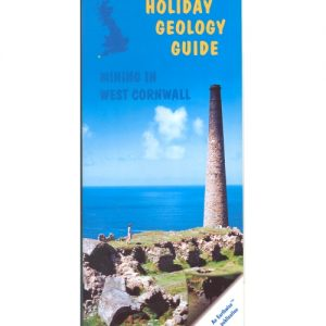 Mining In West Cornwall BGS Holiday Guide